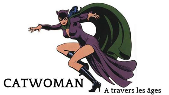 Catwoman evolution du costume dentelle pellicule - Dessin catwoman ...